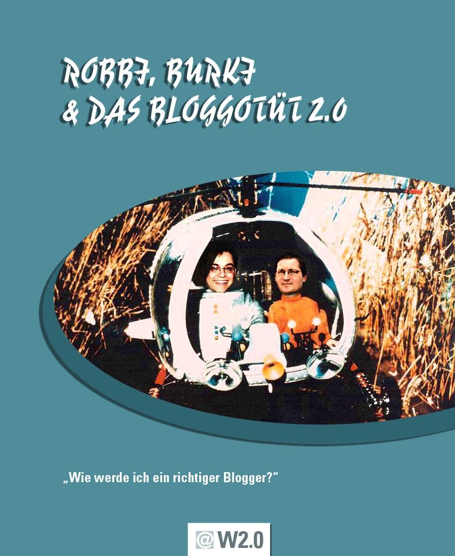Robi, Burki und das Bloggotüt